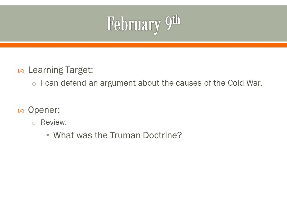 Learning Target: o I can defend an argument about the causes of the Cold War.