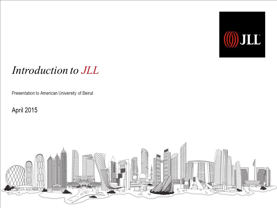 Introduction to JLL Presentation to American University of Beirut April 2015