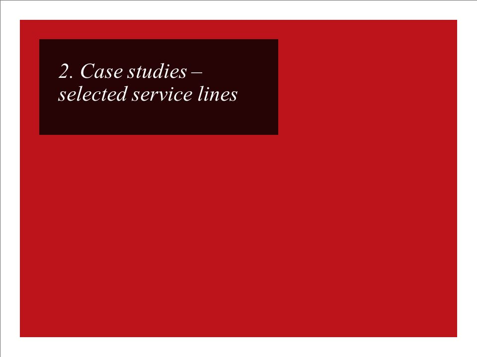 2. Case studies – selected service lines