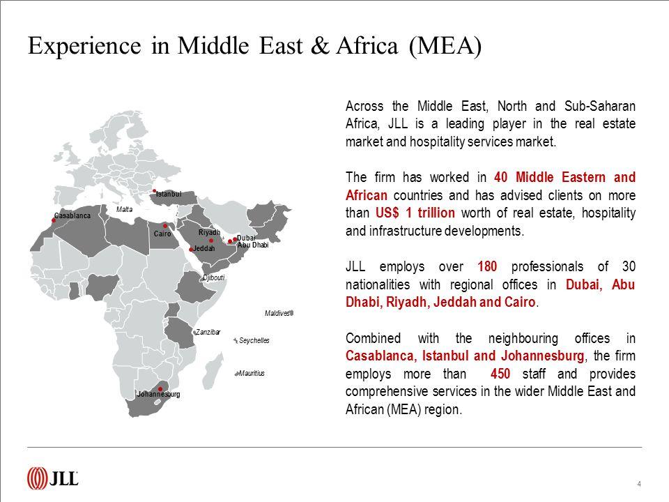 Experience in Middle East & Africa (MEA) 4 Riyadh Jeddah Cairo Casablanca Mauritius Seychelles Maldives Zanzibar Malta Djibouti Istanbul Abu Dhabi Dub
