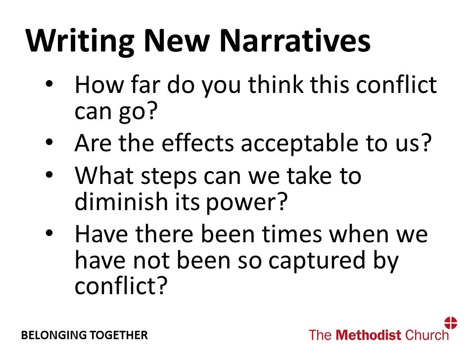 BELONGING TOGETHER Writing New Narratives How far do you think this conflict can go.