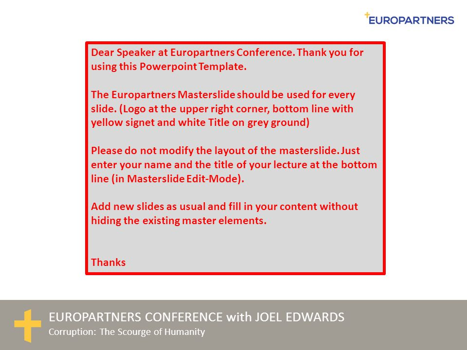 EUROPARTNERS CONFERENCE with JOEL EDWARDS Corruption: The Scourge of Humanity Isaiah 51:4 My justice will become a light to the nations