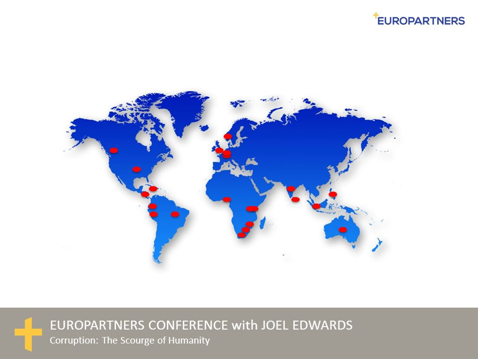 EUROPARTNERS CONFERENCE with JOEL EDWARDS Corruption: The Scourge of Humanity
