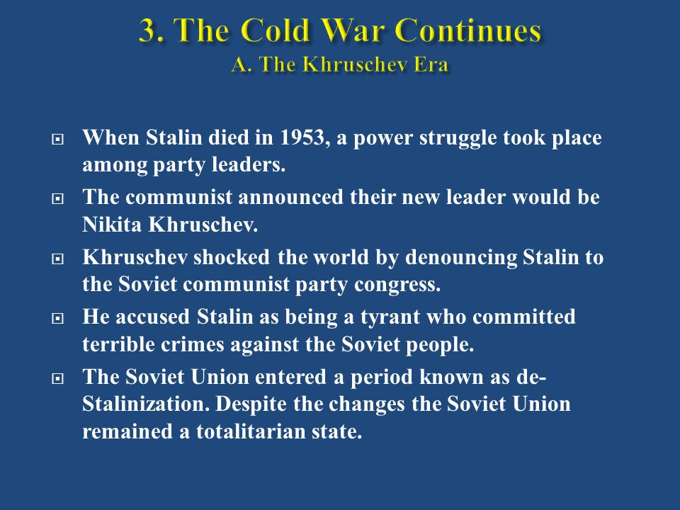  When Stalin died in 1953, a power struggle took place among party leaders.