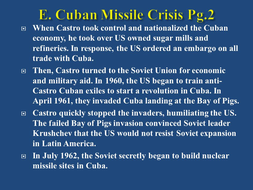  When Castro took control and nationalized the Cuban economy, he took over US owned sugar mills and refineries.