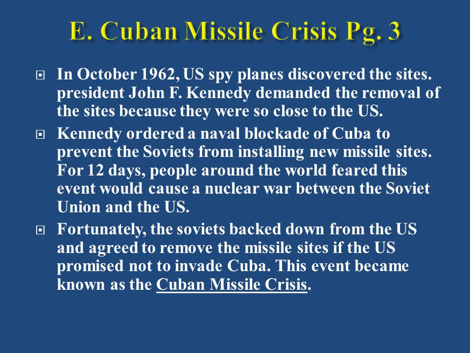  In October 1962, US spy planes discovered the sites.