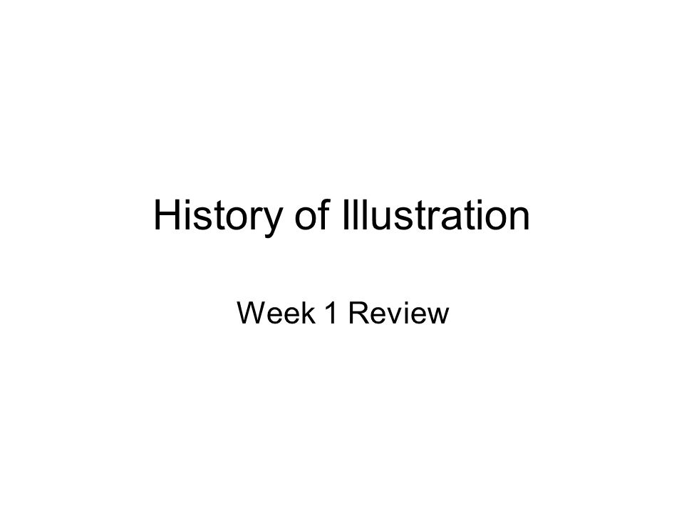 History of Illustration Week 1 Review