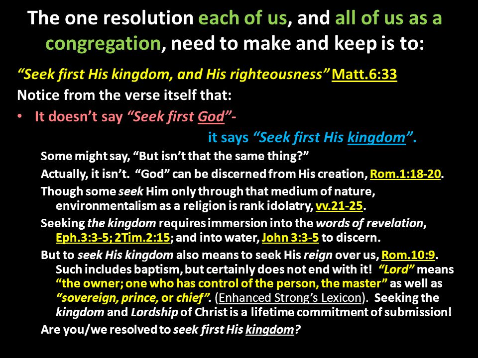 So how do I, and we, Seek first His kingdom? That question probably has any number of answers, but understanding and applying what we've already covered is a great start.