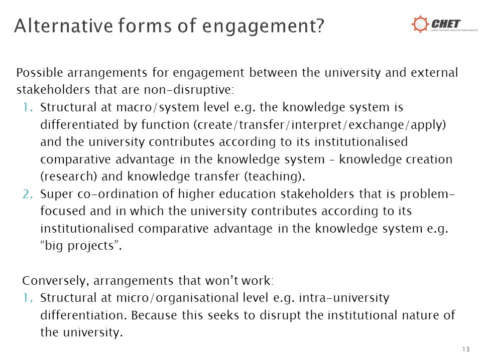 Possible arrangements for engagement between the university and external stakeholders that are non-disruptive: 1.Structural at macro/system level e.g.