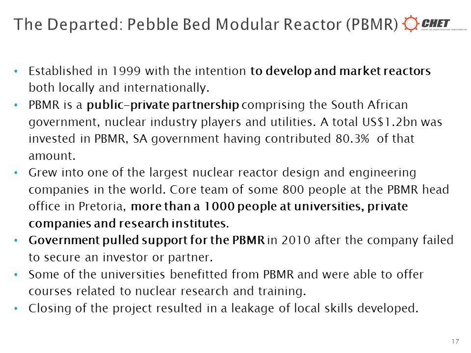 Established in 1999 with the intention to develop and market reactors both locally and internationally. PBMR is a public-private partnership comprisin