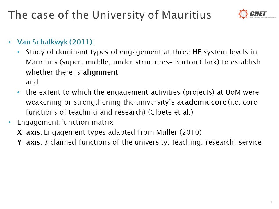 Van Schalkwyk (2011): Study of dominant types of engagement at three HE system levels in Mauritius (super, middle, under structures– Burton Clark) to