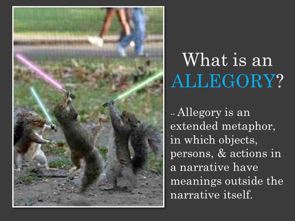 What is an ALLEGORY.