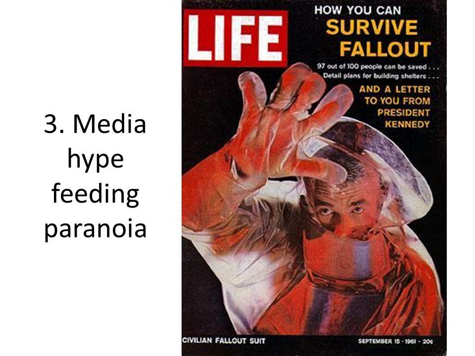 3. Media hype feeding paranoia