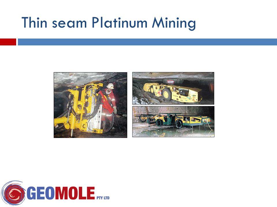 Thin seam Platinum Mining