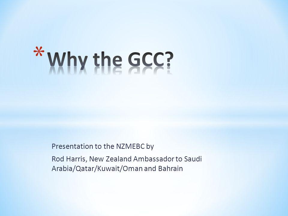 Presentation to the NZMEBC by Rod Harris, New Zealand Ambassador to Saudi Arabia/Qatar/Kuwait/Oman and Bahrain
