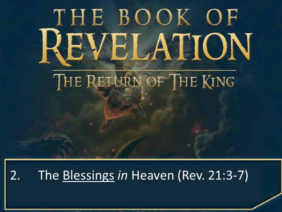 2.The Blessings in Heaven (Rev. 21:3-7)