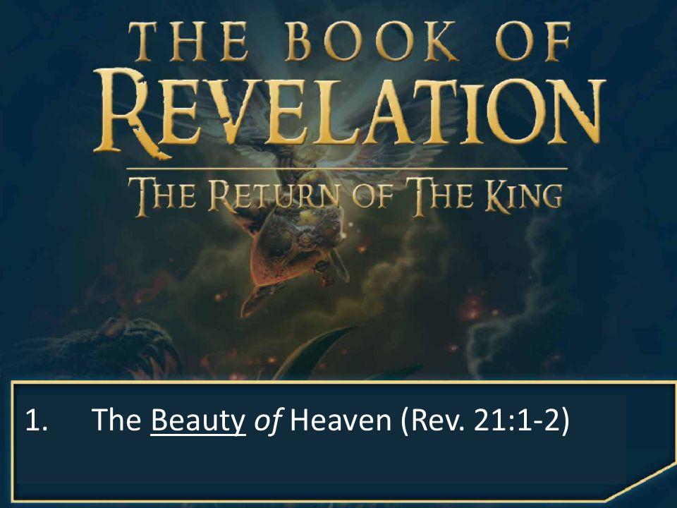 1.The Beauty of Heaven (Rev. 21:1-2)