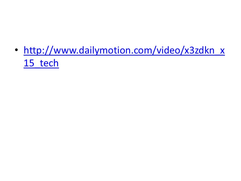 http://www.dailymotion.com/video/x3zdkn_x 15_tech http://www.dailymotion.com/video/x3zdkn_x 15_tech