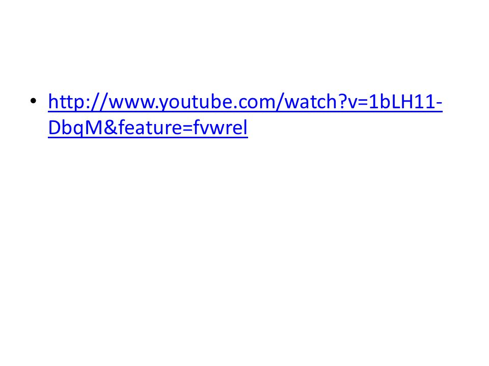 http://www.youtube.com/watch?v=1bLH11- DbqM&feature=fvwrel http://www.youtube.com/watch?v=1bLH11- DbqM&feature=fvwrel