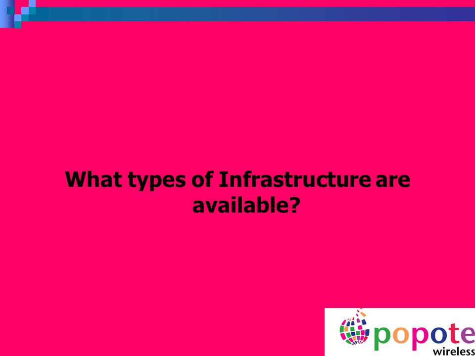 What types of Infrastructure are available?