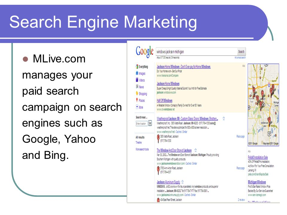 Search Engine Marketing MLive.com manages your paid search campaign on search engines such as Google, Yahoo and Bing.