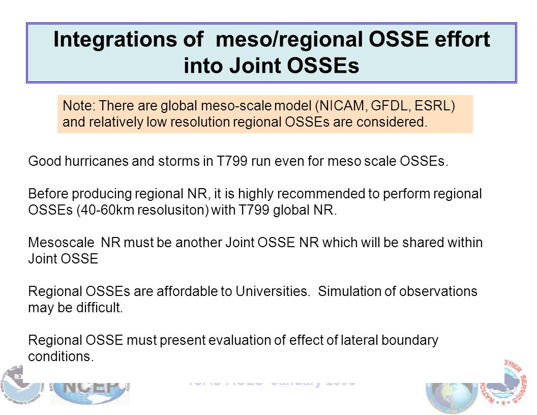 Good hurricanes and storms in T799 run even for meso scale OSSEs.
