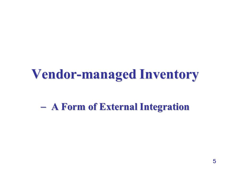 6 Vendor-managed Inventory #1  a supplier (a manufacturer or a distributor) monitors a buyer's inventory and places replenishment orders for the buy  quantity, quality, frequency, and timing  popularized by Wal-Mart and Procter & Gamble in the late 1980's #1 Material for VMI from: Michael Grean, and Michael J.