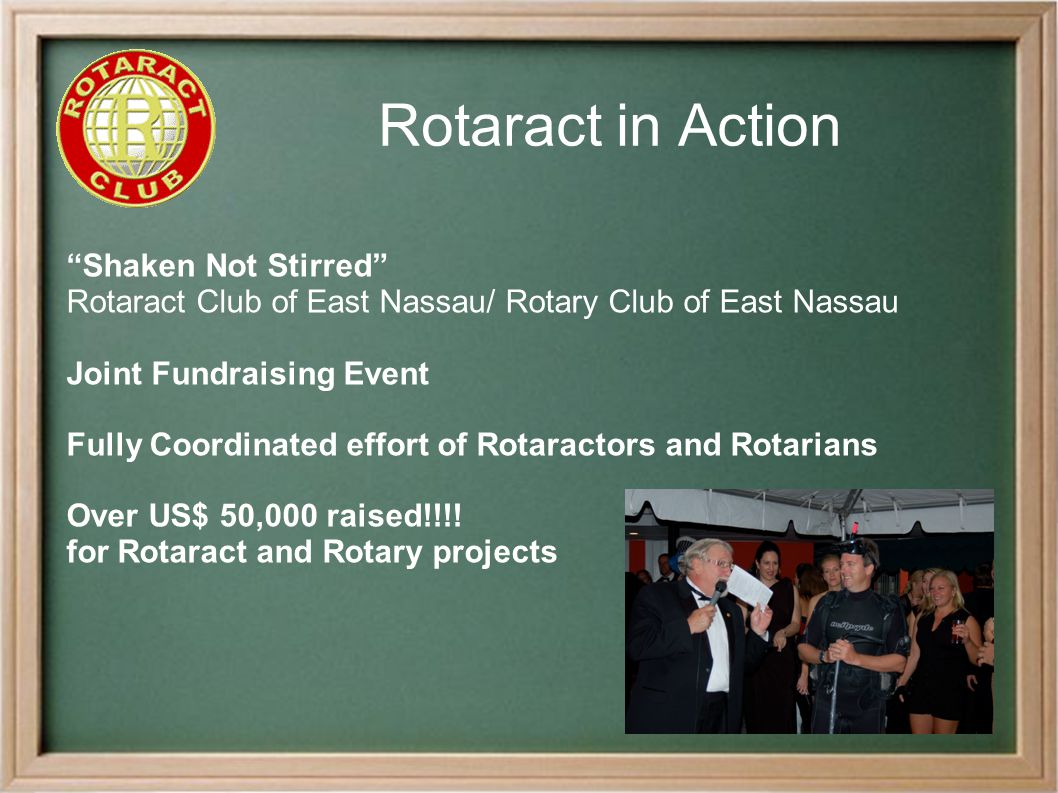 """Rotaract in Action """"Shaken Not Stirred"""" Rotaract Club of East Nassau/ Rotary Club of East Nassau Joint Fundraising Event Fully Coordinated effort of R"""