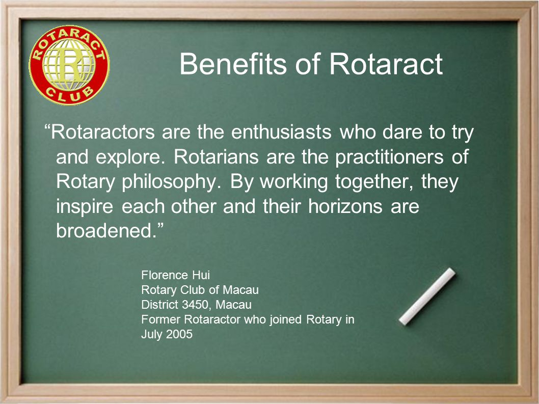 Benefits of Rotaract Rotaractors are the enthusiasts who dare to try and explore.