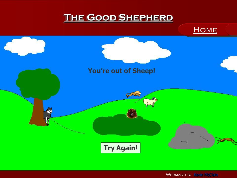 Webmaster: Kevin McClain Kevin McClain Kevin McClain Kevin McClain The Good Shepherd You're out of Sheep.