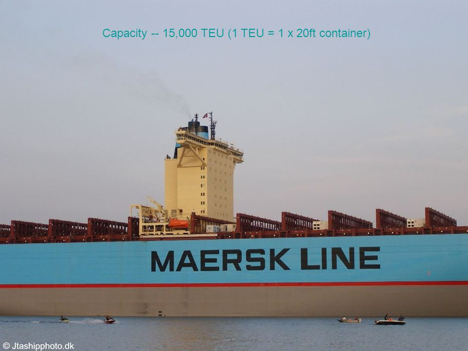 Capacity -- 15,000 TEU (1 TEU = 1 x 20ft container)