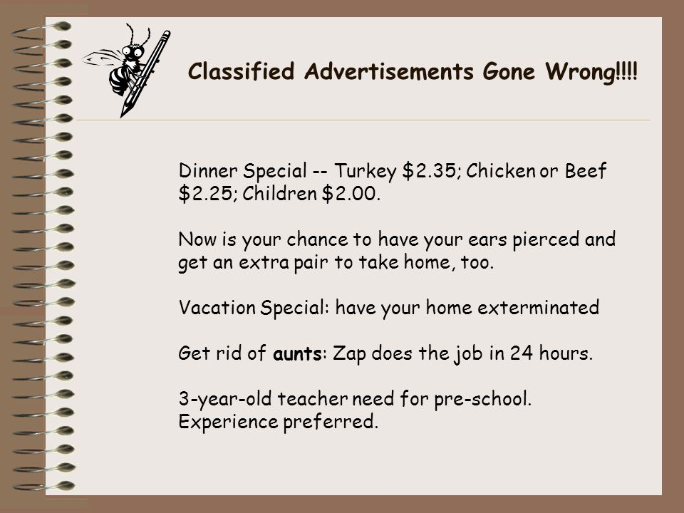 Classified Advertisements Gone Wrong!!!! Dinner Special -- Turkey $2.35; Chicken or Beef $2.25; Children $2.00. Now is your chance to have your ears p