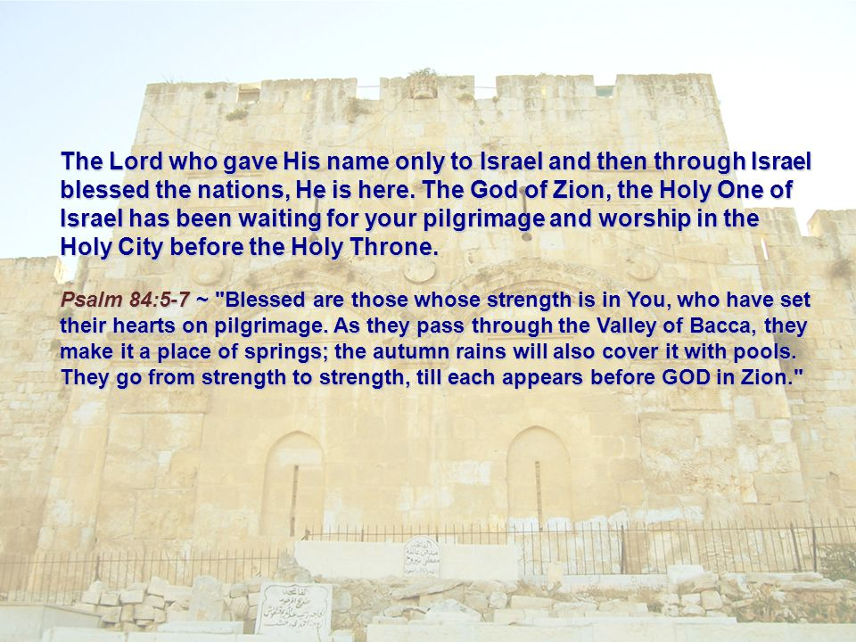The Lord who gave His name only to Israel and then through Israel blessed the nations, He is here.