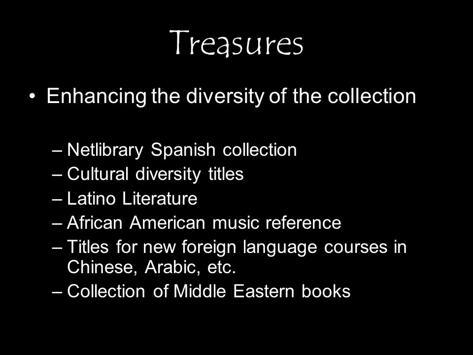 Counting the treasure Books……………9,756 Ebooks………….986 Periodical issues………………… …25,223 Bound volumes added………………… ……5,151 Microtext…Vols…….5 97