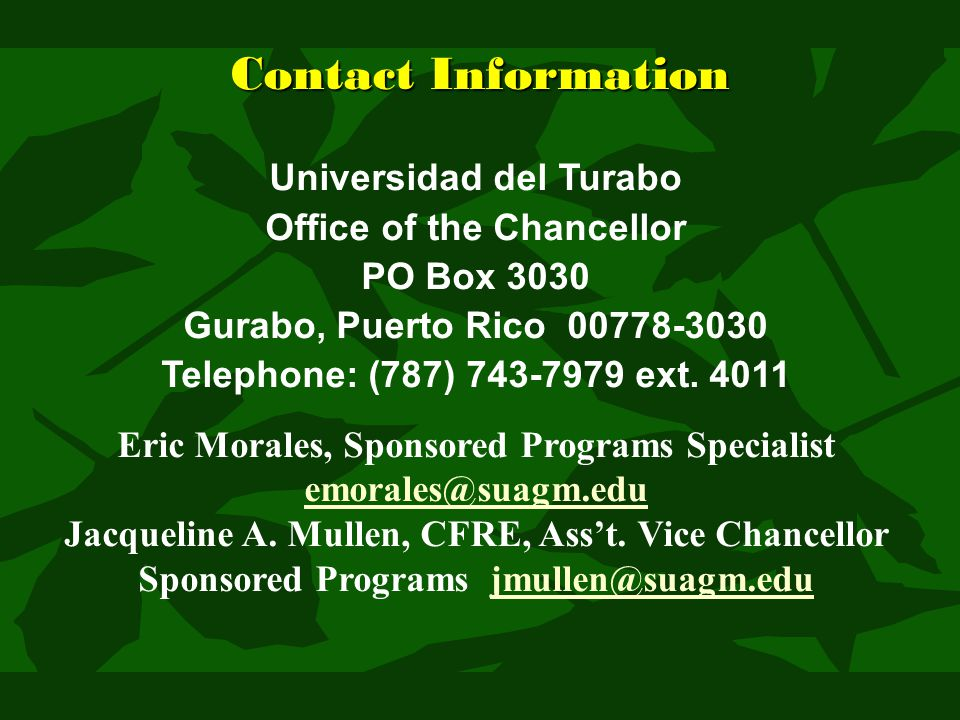 Contact Information Universidad del Turabo Office of the Chancellor PO Box 3030 Gurabo, Puerto Rico 00778-3030 Telephone: (787) 743-7979 ext. 4011 Eri