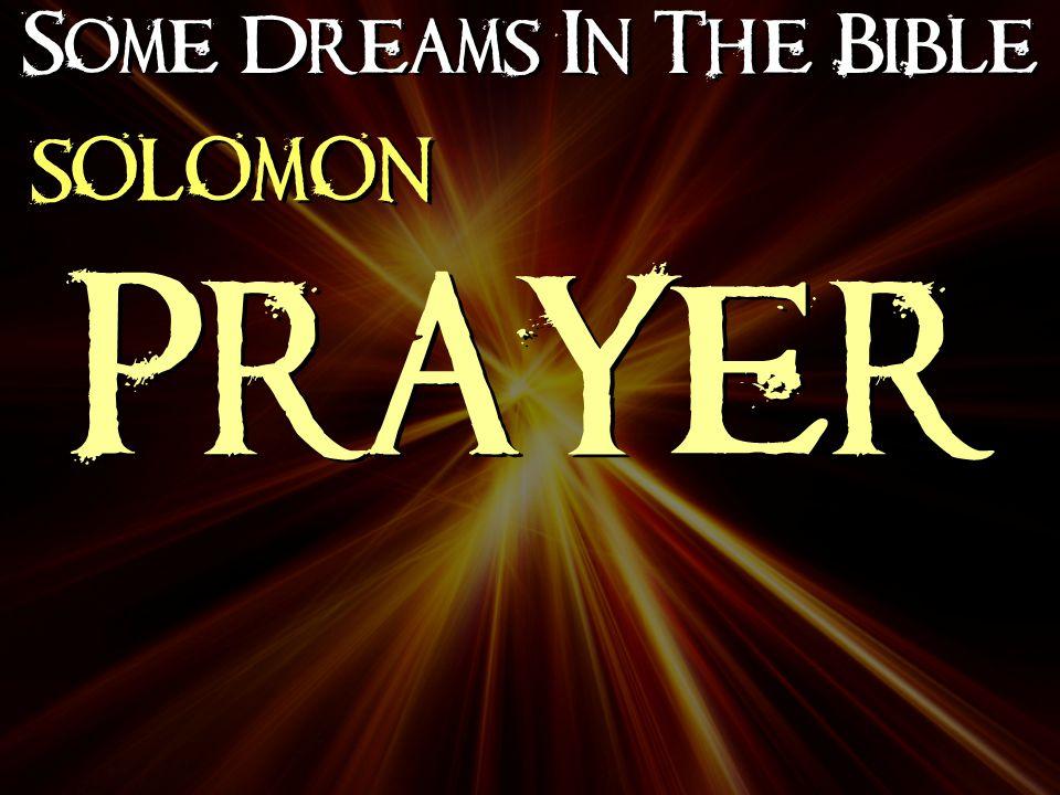 Some Dreams In The Bible SOLOMON PRAYER