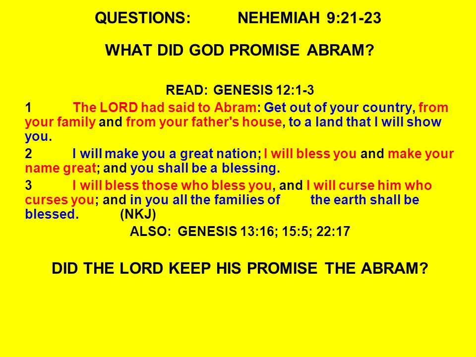 QUESTIONS:NEHEMIAH 9:21-23 WHAT DID GOD PROMISE ABRAM.
