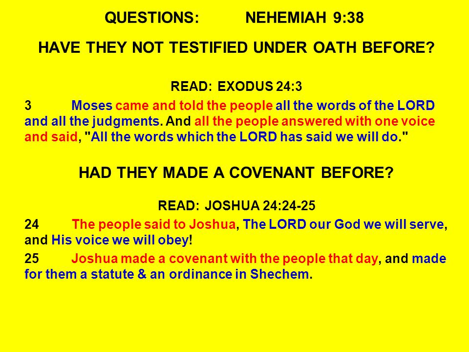 QUESTIONS:NEHEMIAH 9:38 HAVE THEY NOT TESTIFIED UNDER OATH BEFORE.