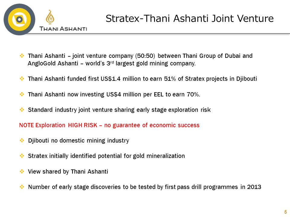 5  Thani Ashanti – joint venture company (50:50) between Thani Group of Dubai and AngloGold Ashanti – world's 3 rd largest gold mining company.  Tha