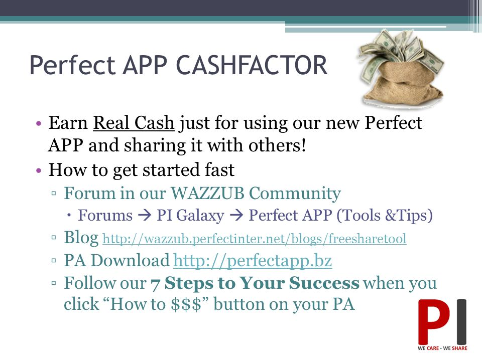 Perfect APP CASHFACTOR Earn Real Cash just for using our new Perfect APP and sharing it with others! How to get started fast ▫Forum in our WAZZUB Comm