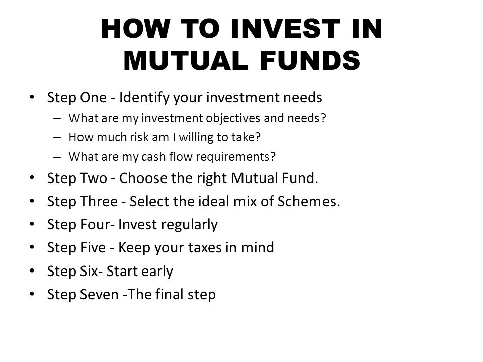 WAYS TO INVEST IN A MUTUAL FUND A one-time outright payment – If you invest directly in the fund, you just hand over the cheque and you get your fund units depending on the value of the units on that particular day.