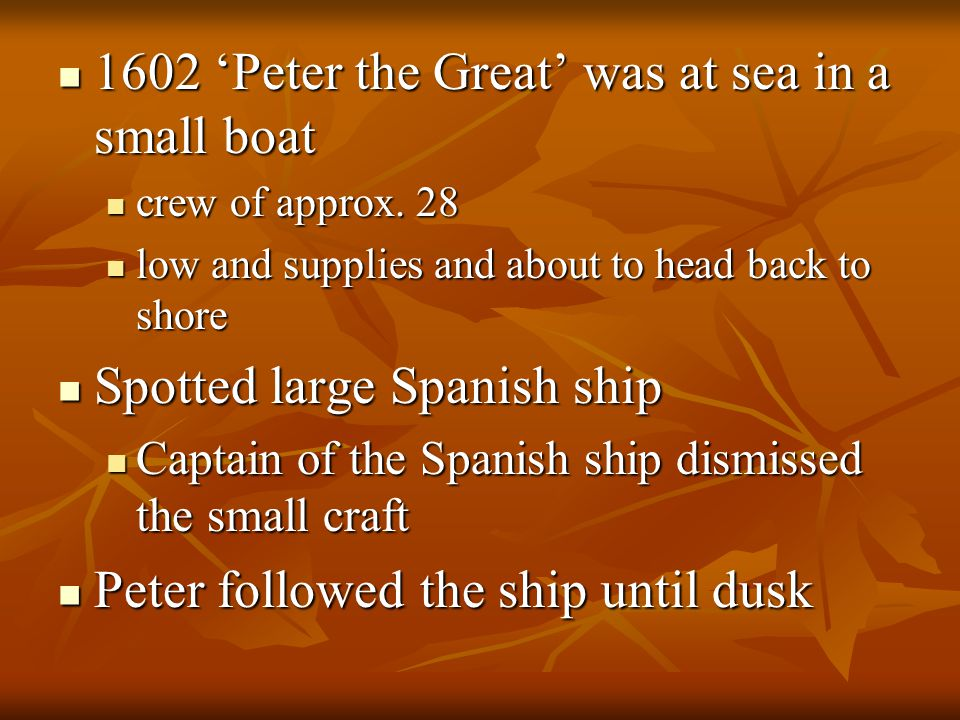 1602 'Peter the Great' was at sea in a small boat 1602 'Peter the Great' was at sea in a small boat crew of approx.