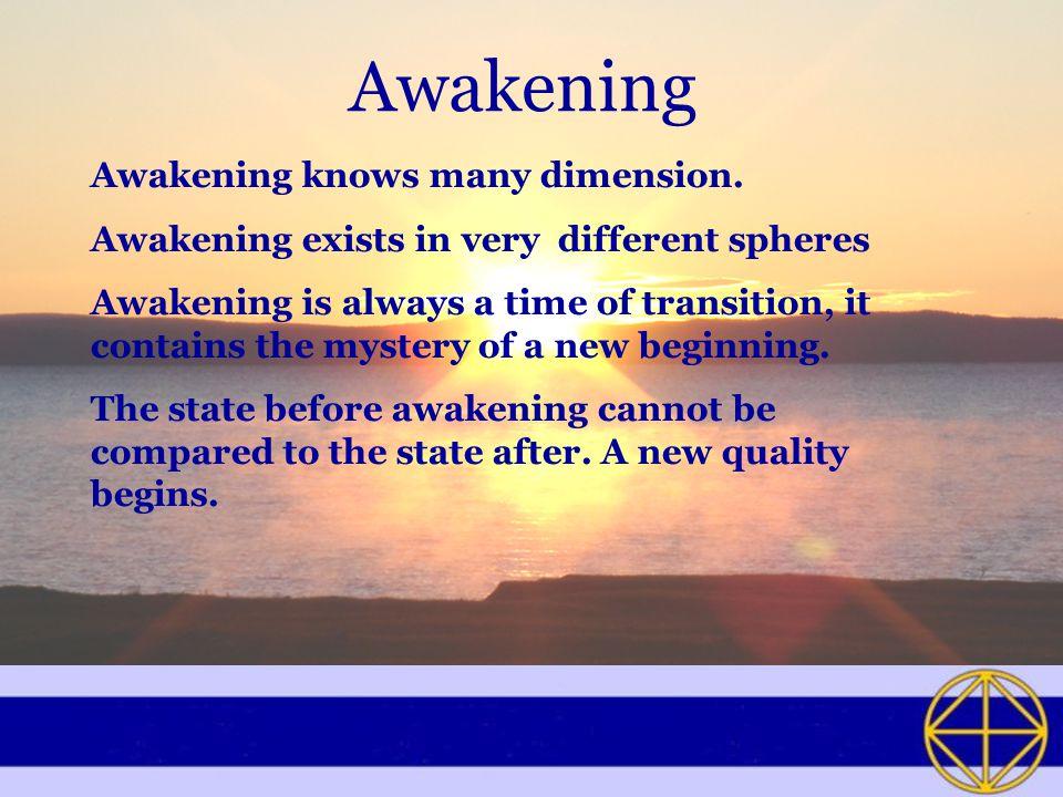 Awakening Awakening knows many dimension.