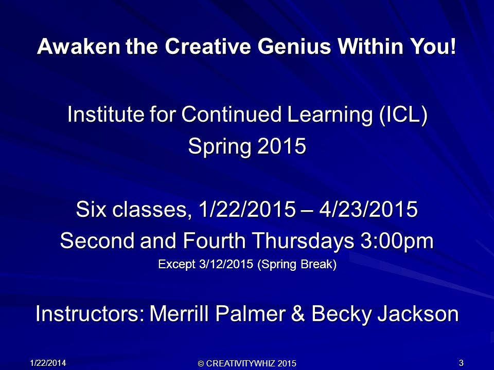 1/22/2014  CREATIVITYWHIZ 2015 3 Awaken the Creative Genius Within You.