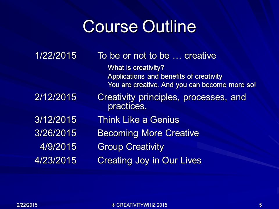 1/22/2015To be or not to be … creative What is creativity.