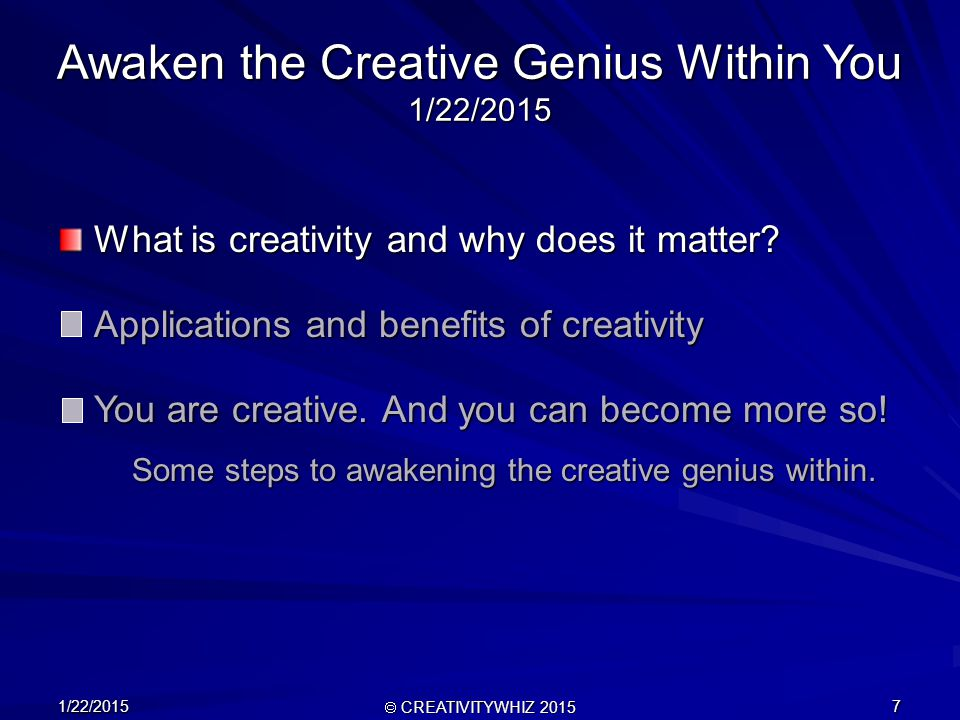 1/22/2015  CREATIVITYWHIZ 2015 7 What is creativity and why does it matter.