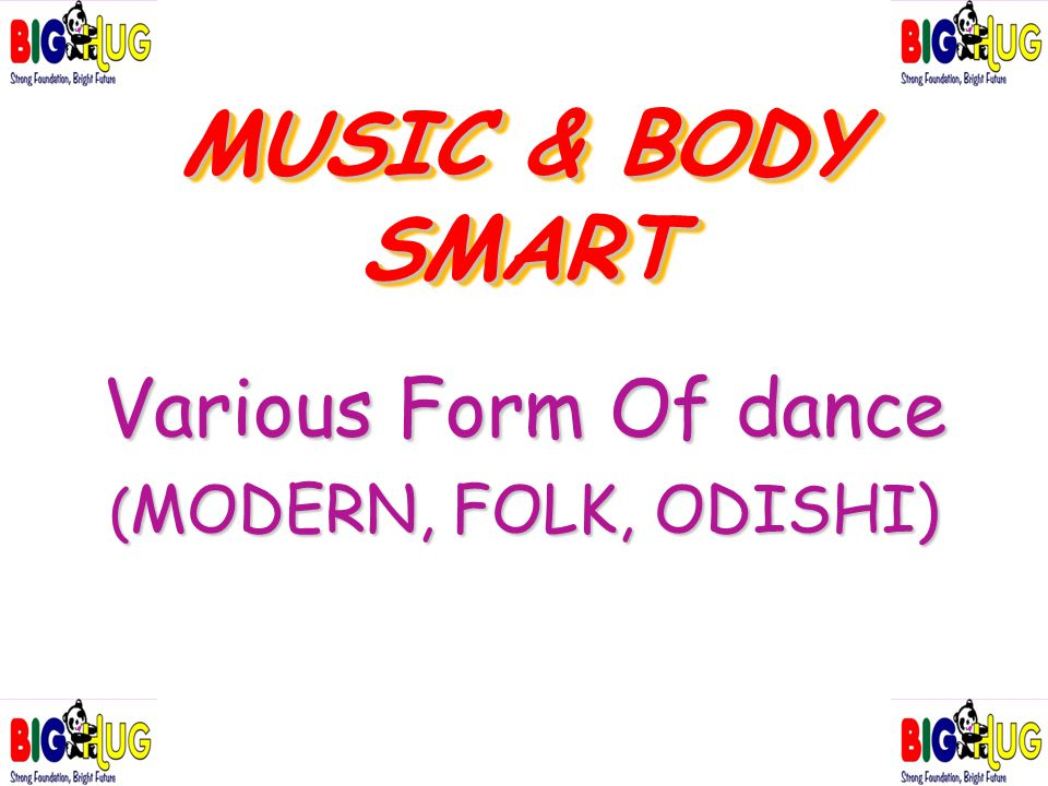 MUSIC & BODY SMART Various Form Of dance ( MODERN, FOLK, ODISHI)