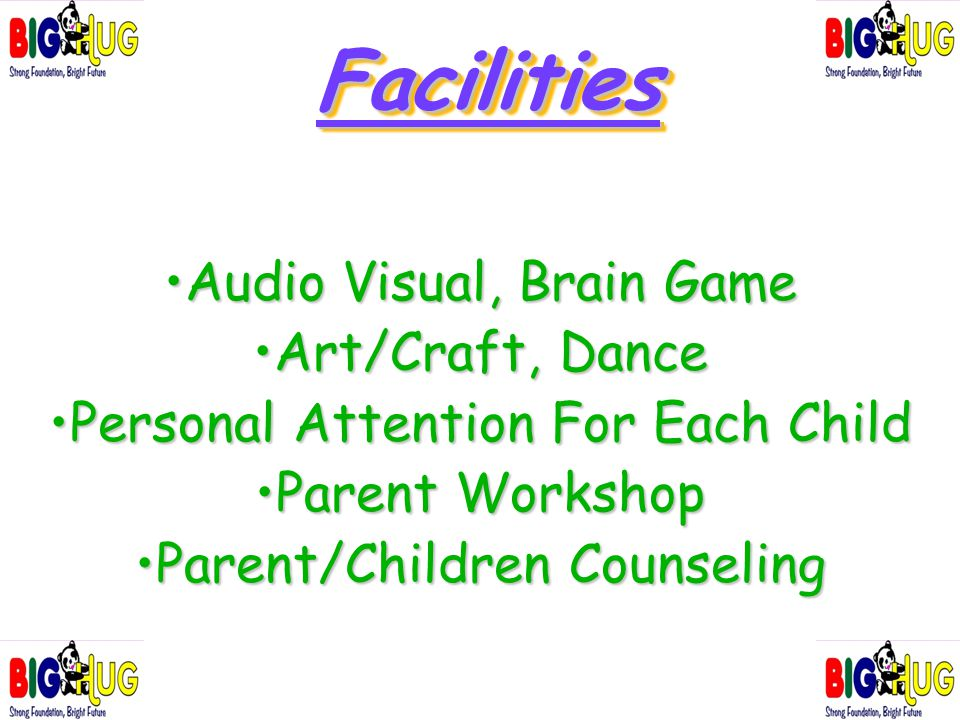Facilities Facilities Audio Visual, Brain GameAudio Visual, Brain Game Art/Craft, DanceArt/Craft, Dance Personal Attention For Each ChildPersonal Atte