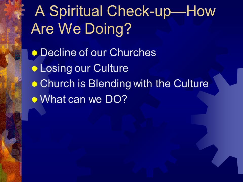 A Spiritual Check-up—How Are We Doing.