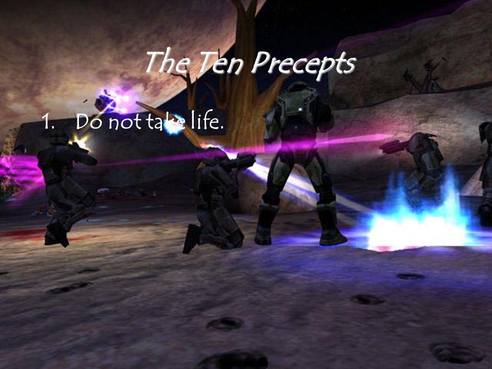 The Ten Precepts 1.Do not take life.